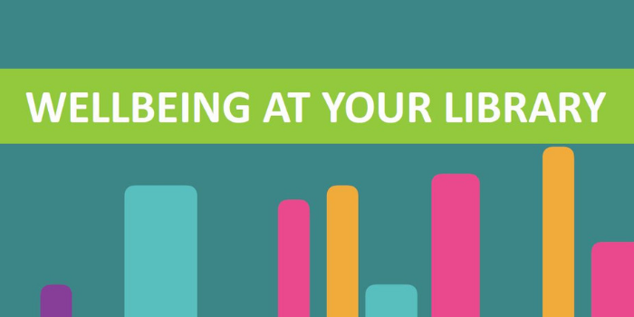 Wellbeing at your library